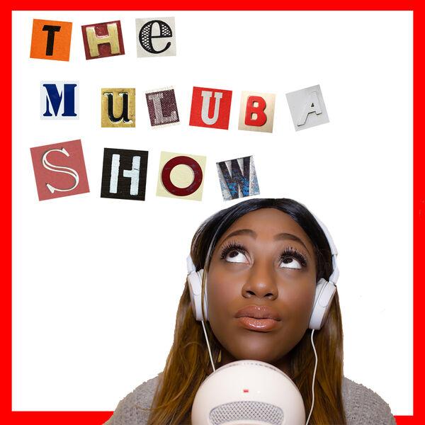 The Muluba Show Podcast Artwork Image