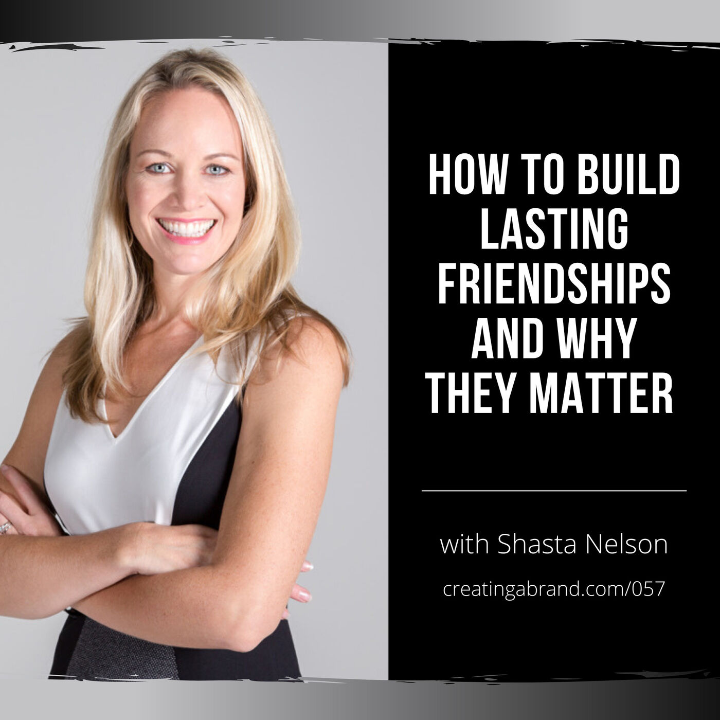 How to Build Lasting Friendships and Why They Matter with Shasta Nelson