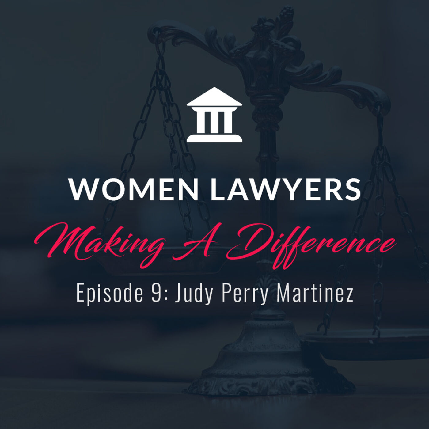 Women Lawyers Making A Difference: Interview with Judy Perry Martinez