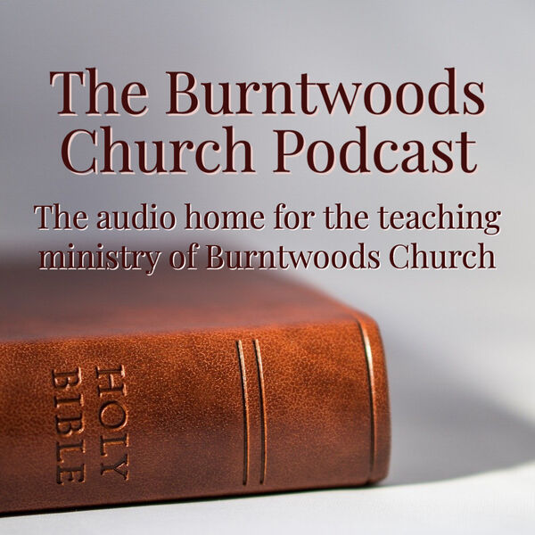 Burntwoods Church Podcast Podcast Artwork Image