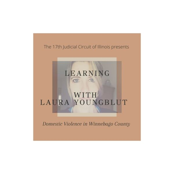 Learning with Laura Youngblut: Domestic Violence in Winnebago County  Podcast Artwork Image