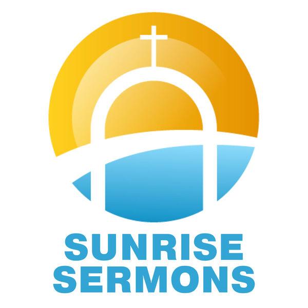 Sunrise Sermons Podcast Artwork Image
