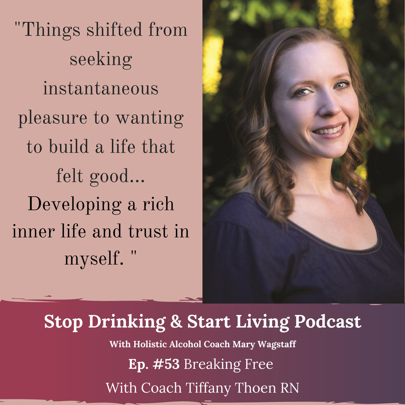 Ep. #53 Breaking Free With Coach Tiffany Thoen RN