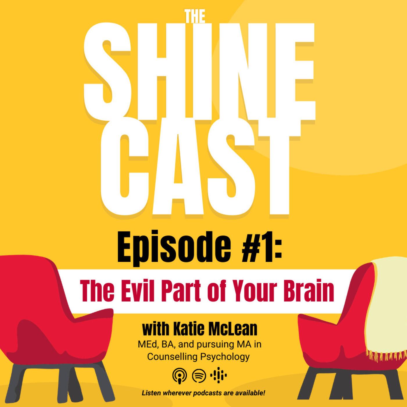 Episode 1: Katie - The Evil Part of Your Brain