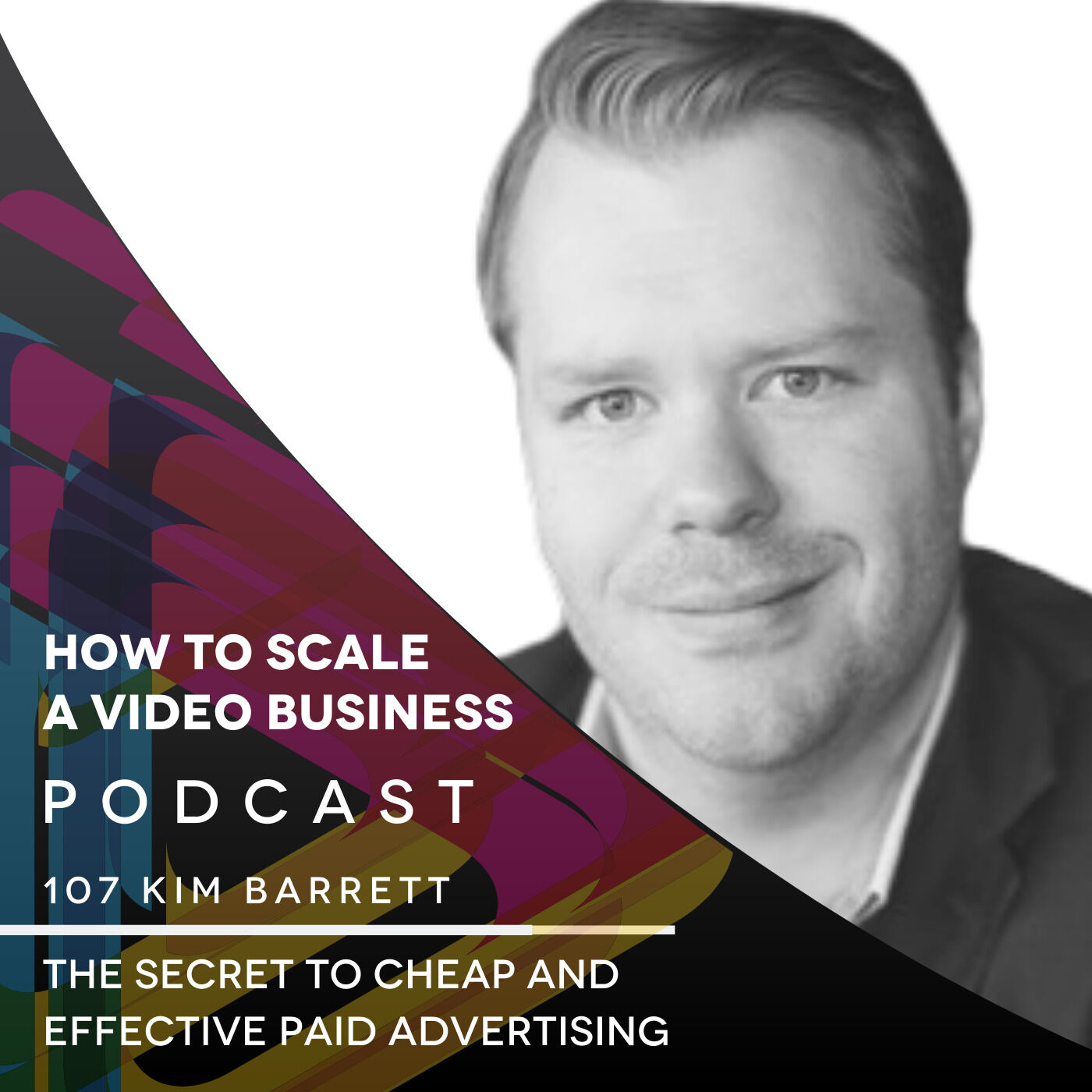 The Secret To Cheap and Effective Paid Advertising - EP #107 with Kim Barrett