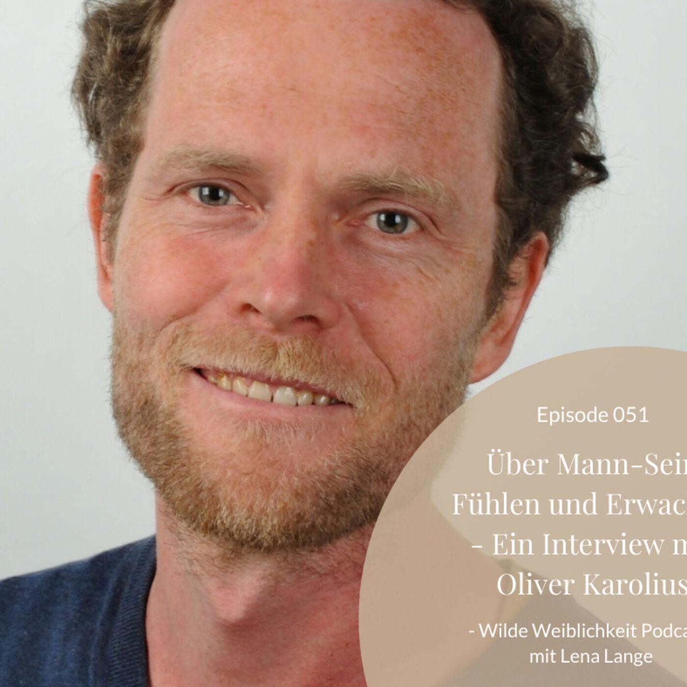 051: Über Mann-Sein, Fühlen und Erwachen - Ein Interview mit Oliver Karolius