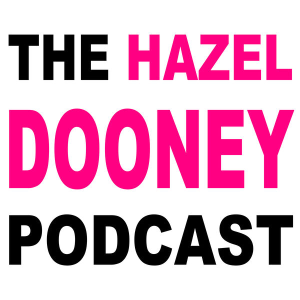 The Hazel Dooney Podcast: art and an undistracted conversation. Podcast Artwork Image