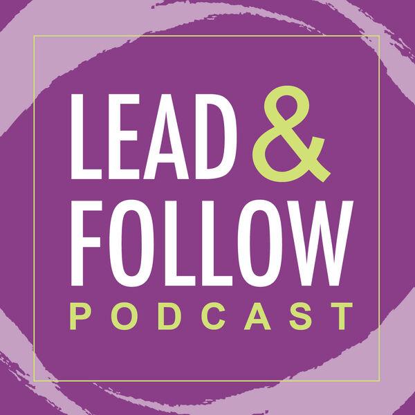 Lead & Follow Podcast Artwork Image