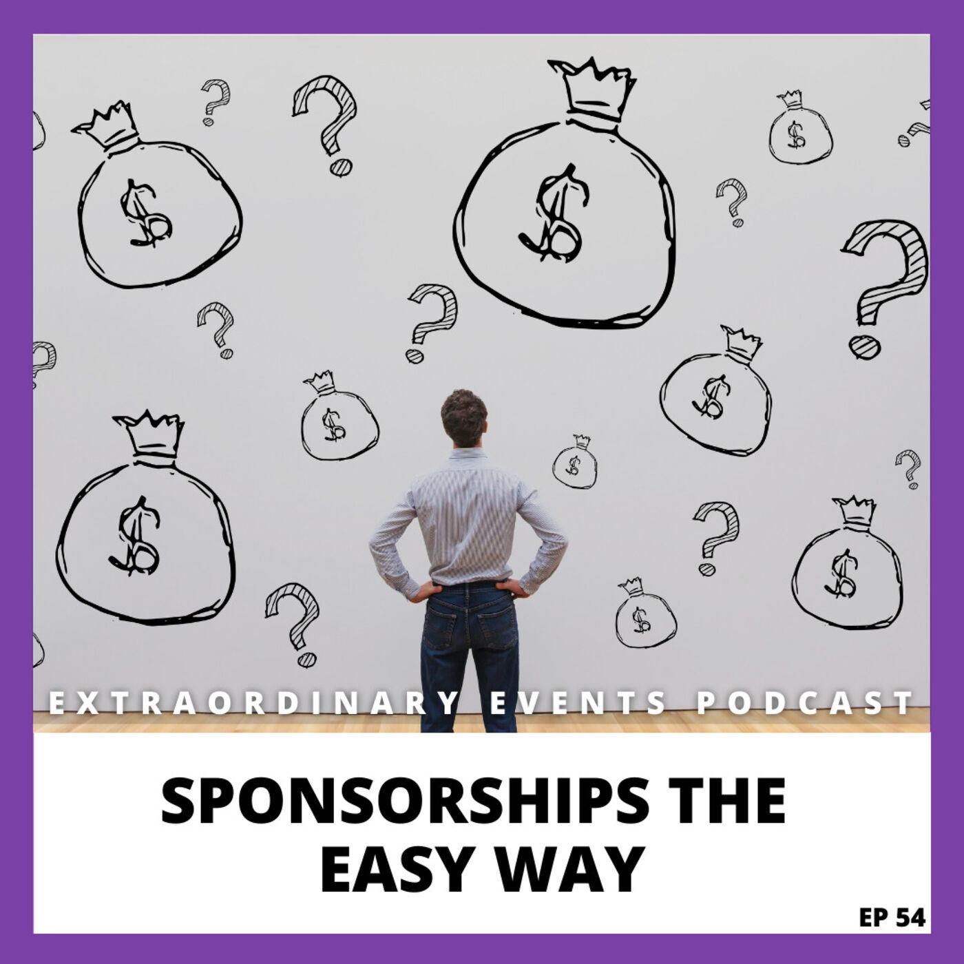 Ep 54: Sponsorship the Easy Way
