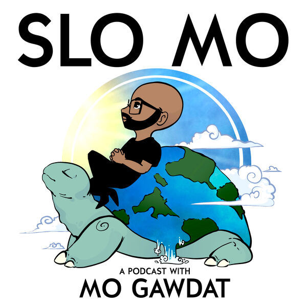 Slo Mo: A Podcast with Mo Gawdat Podcast Artwork Image