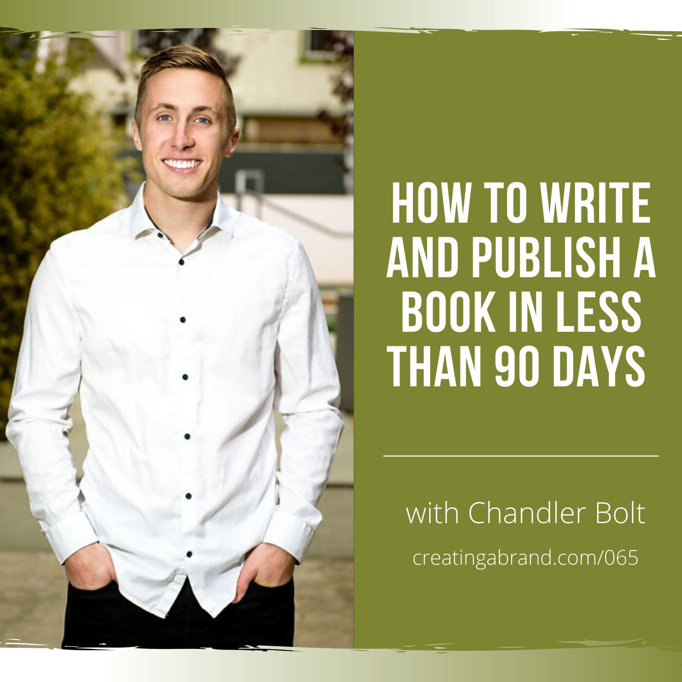 How to Write and Publish a Book in Less Than 90 Days with Chandler Bolt