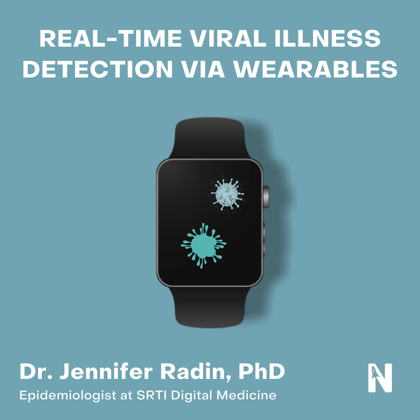 Real-Time Viral Illness Detection Via Wearables   Jennifer Radin