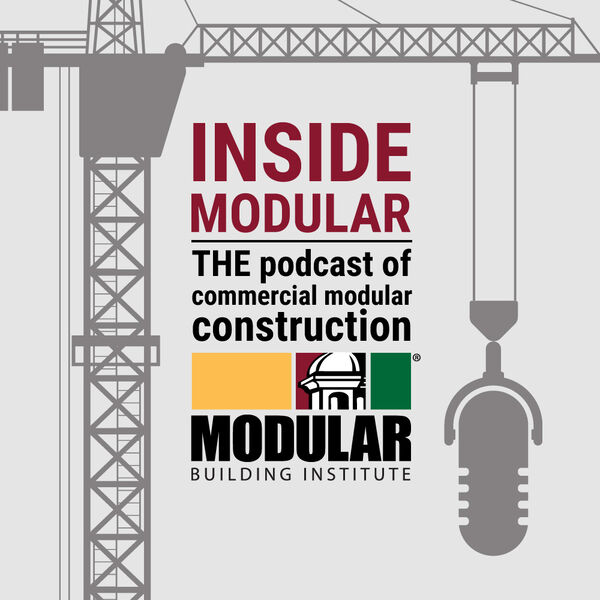 Inside Modular: The Podcast of Commercial Modular Construction Podcast Artwork Image