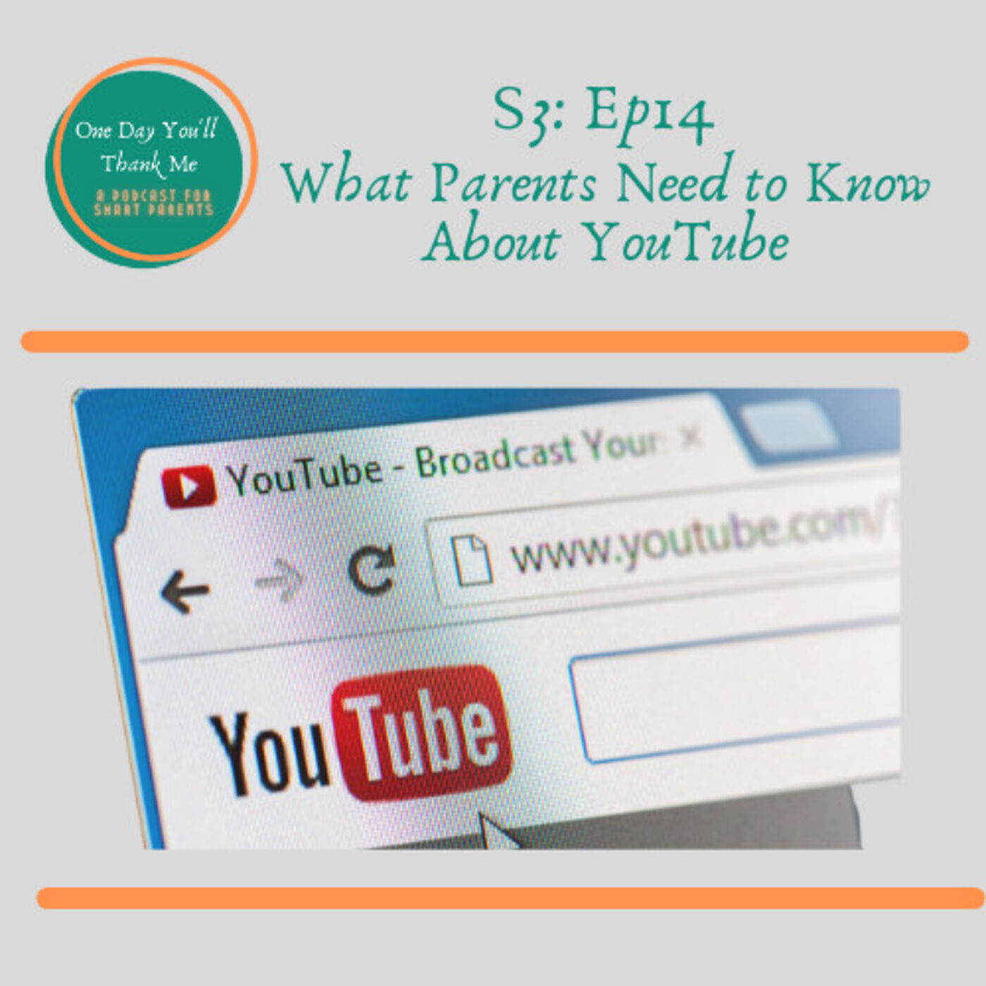 S3: E14 What Parents Need to Know About YouTube