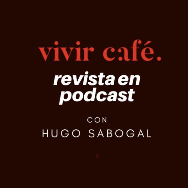 Vivir Café Revista en Podcast Podcast Artwork Image