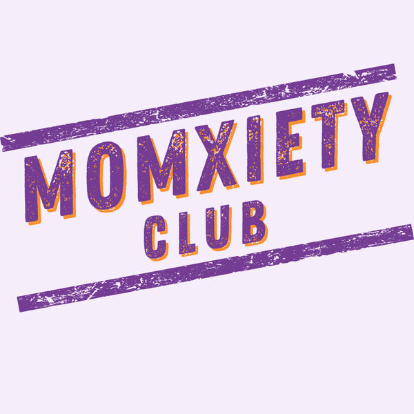 Momxiety Club Podcast Artwork Image
