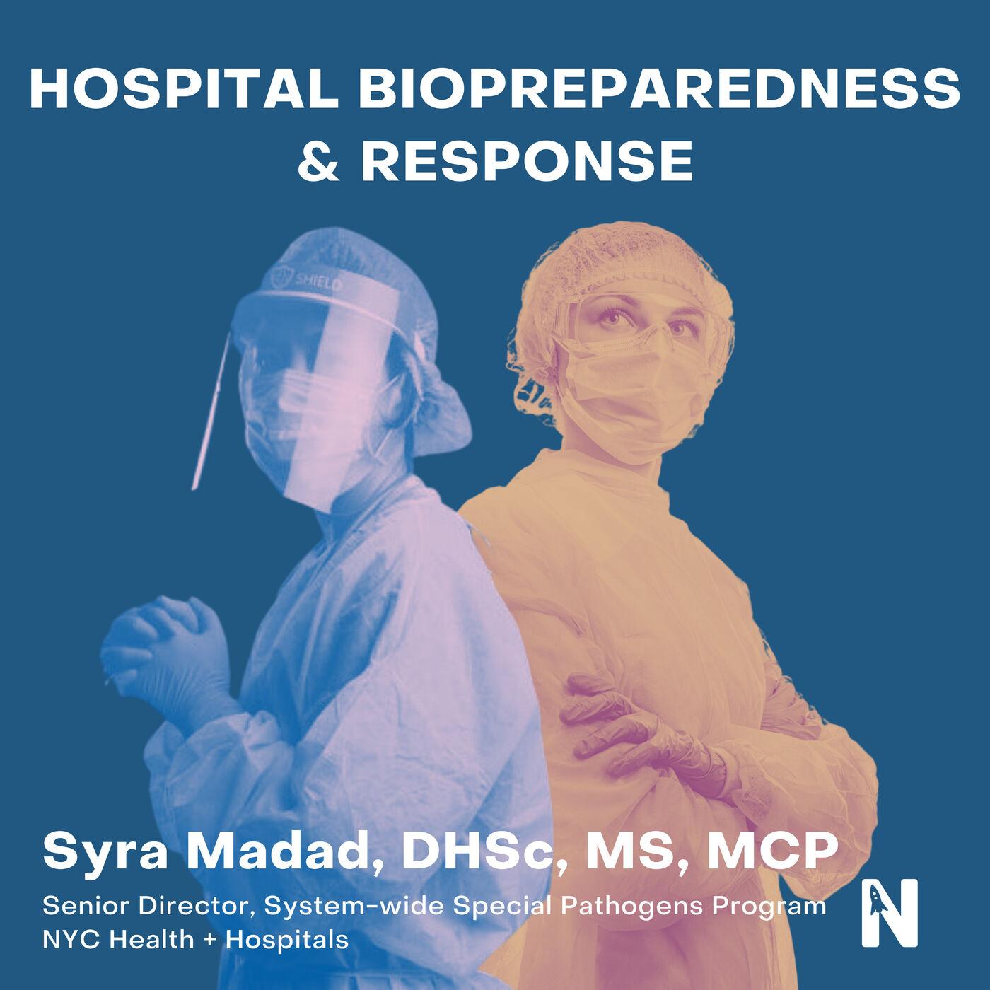 Hospital Biopreparedness & Response   Syra Madad