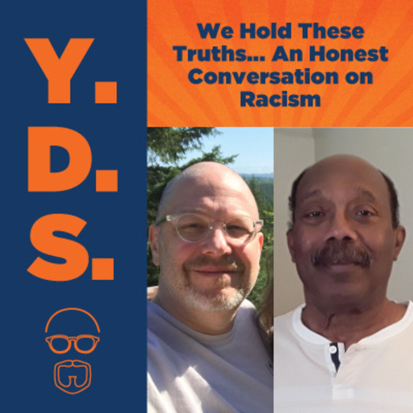 Ep. 12 - We Hold These Truths… An Honest Conversation on Racism