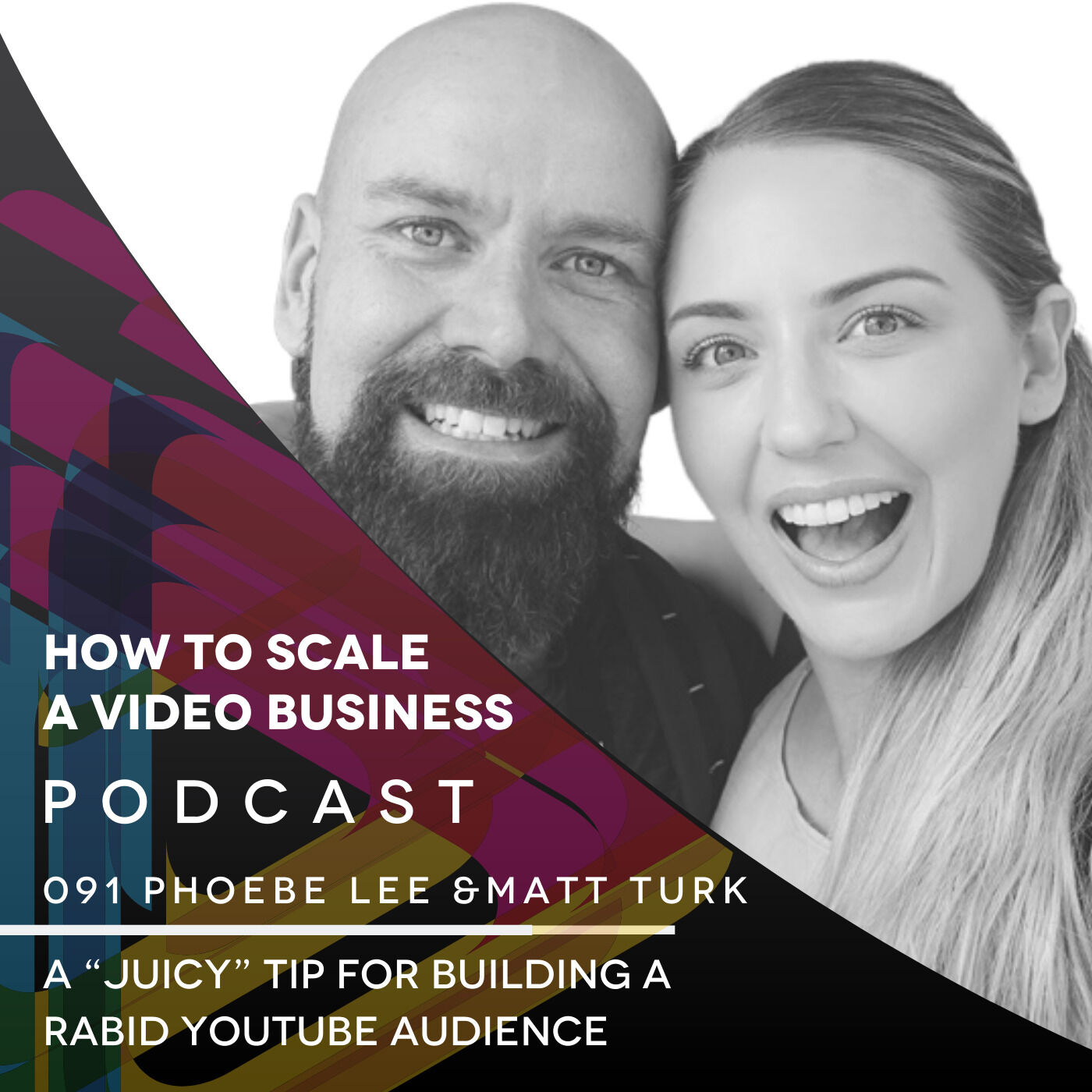 "A ""juicy"" Tip For Building a Rabid YouTube Audience - EP# 091 with Phoebe & Matt (part 2)"