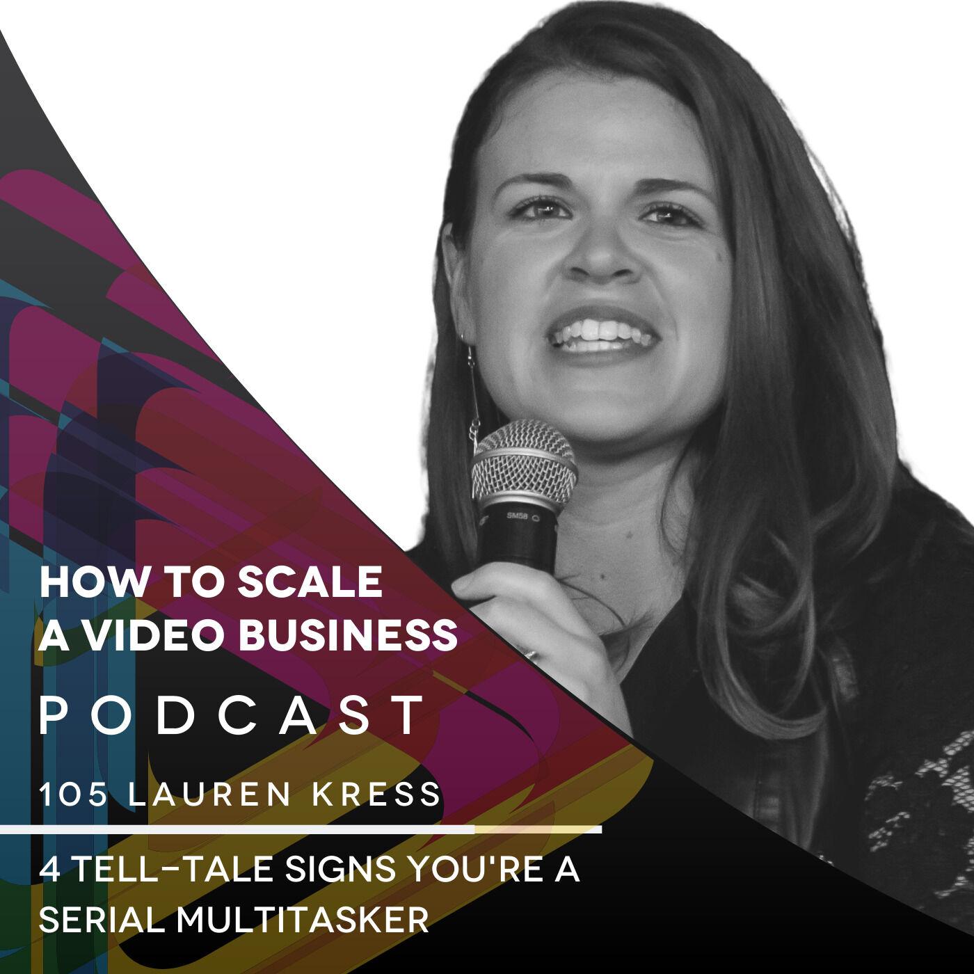 4 tell-tale signs you're a serial multitasker - EP #105 - Lauren Kress