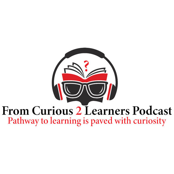 From Curious 2 Learners Podcast Artwork Image