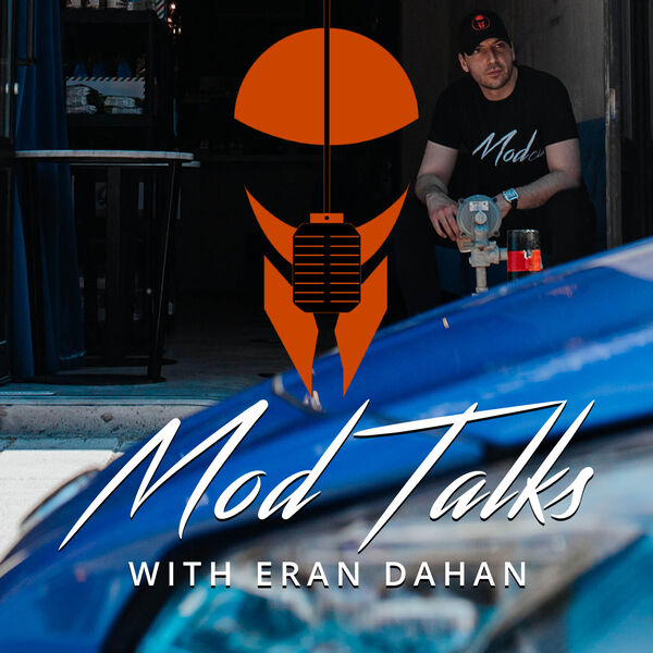 Mod Talks Podcast with Eran Dahan Podcast Artwork Image