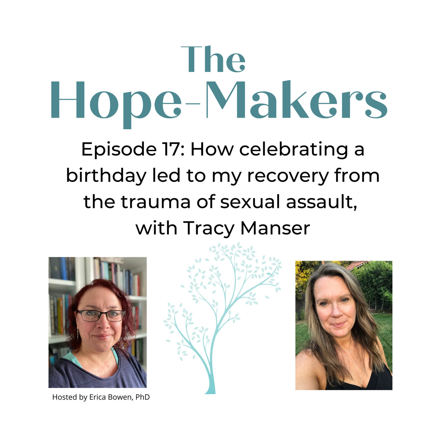 Episode 17: How celebrating a birthday led to my recovery from the trauma of sexual assault, with Tracy Manser