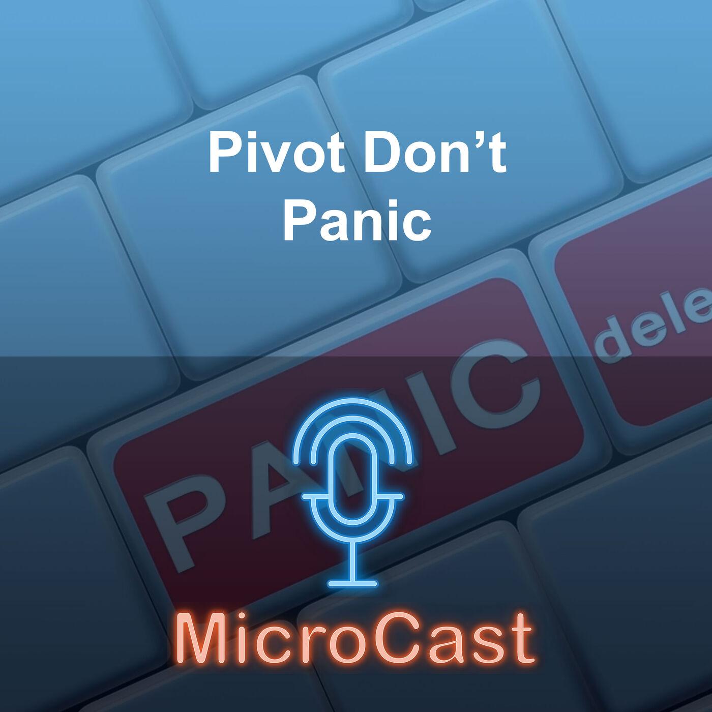 Episode 36 - Pivot Don't Panic