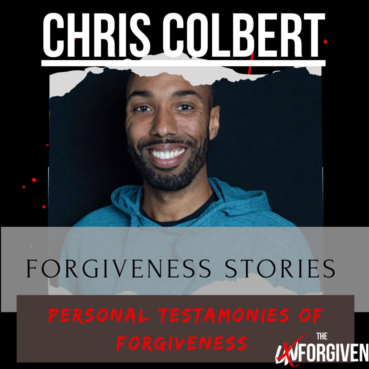 Forgiveness Story 1- Chris Colbert