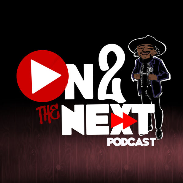 On 2 The Next Podcast Podcast Artwork Image