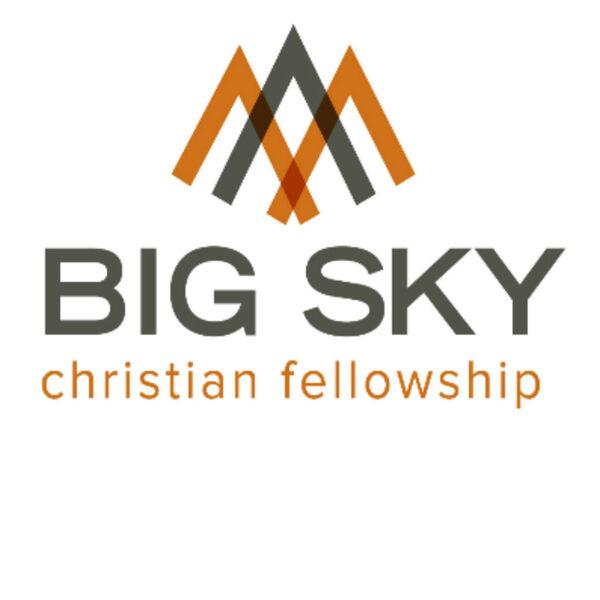 Big Sky Christian Fellowship Podcast Artwork Image