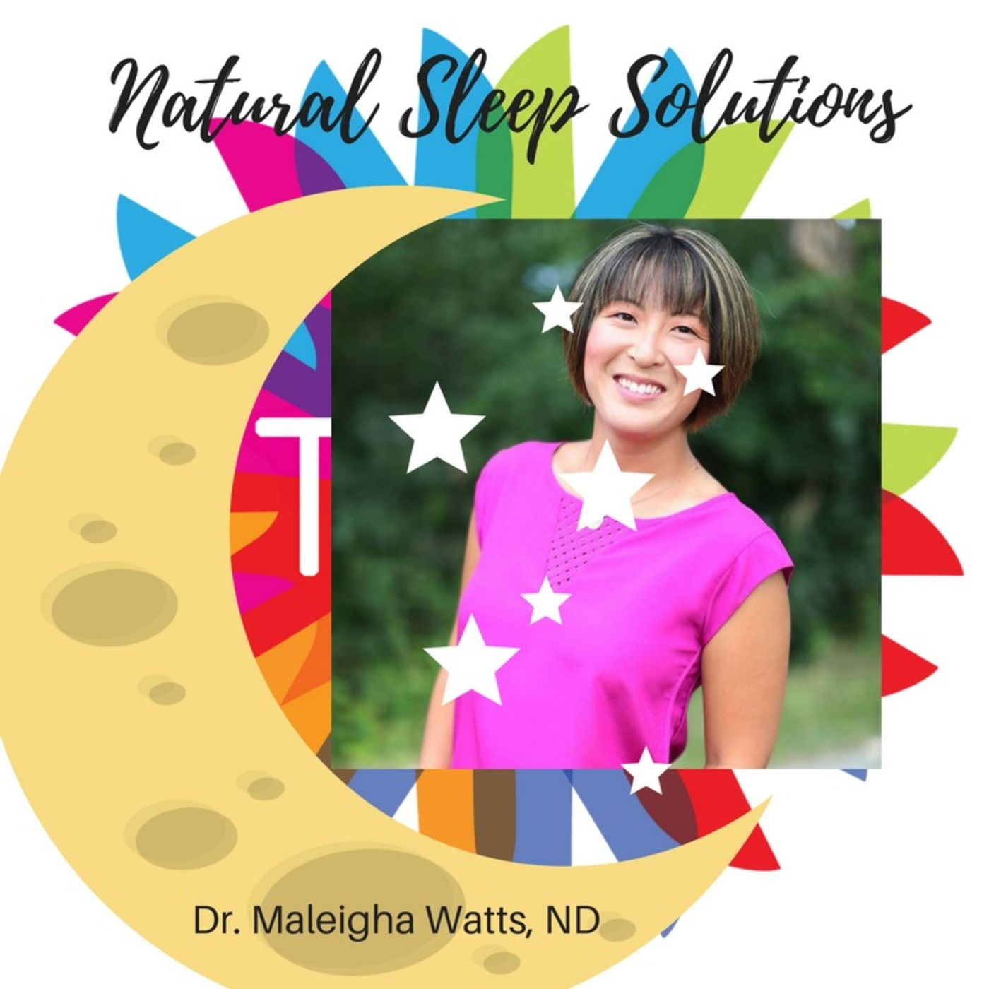 Natural Sleep Solutions w/ Dr. Maleigha Watts, Ep. 46