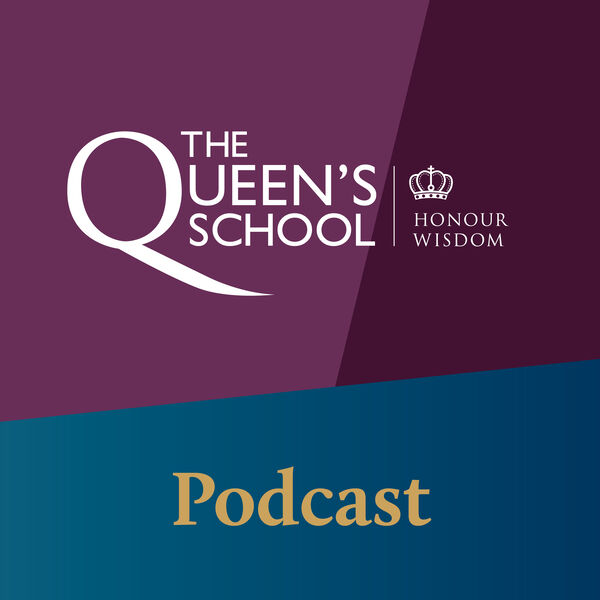 The Queen's School, Chester Podcast Podcast Artwork Image