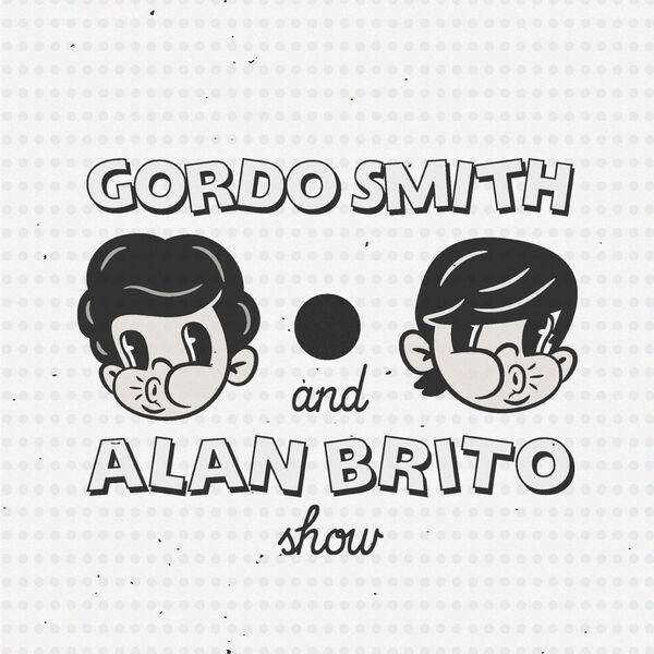 Gordo Smith & Alan Brito Show Podcast Artwork Image