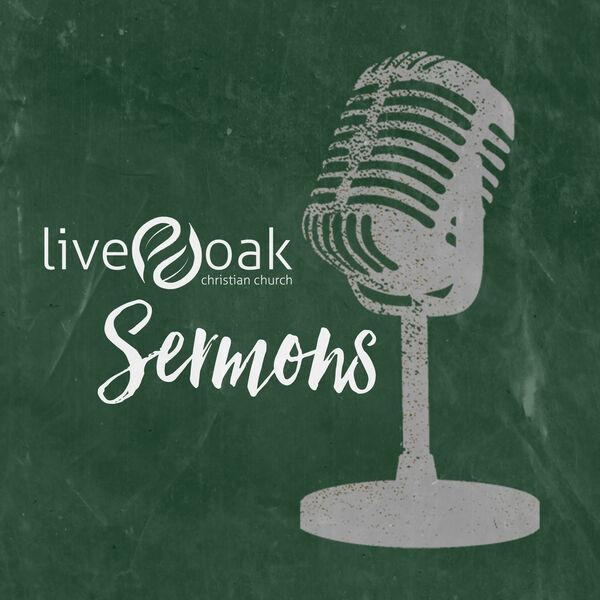 Live Oak Christian Church Sermons Podcast Artwork Image