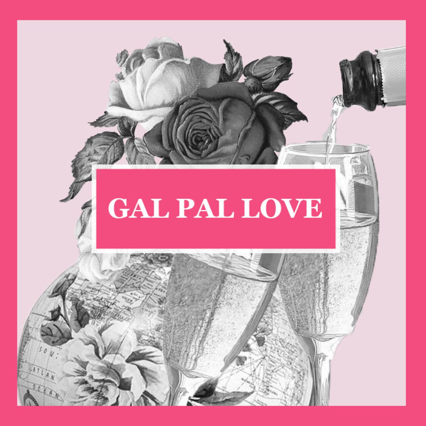 Ep 1 | Gal Pal Love