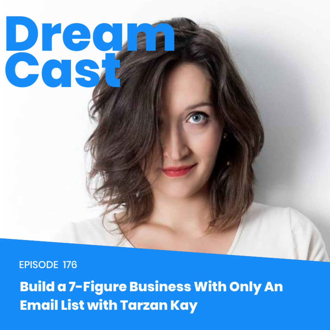 Ep 176-  Build a 7-Figure Business With Only An Email List