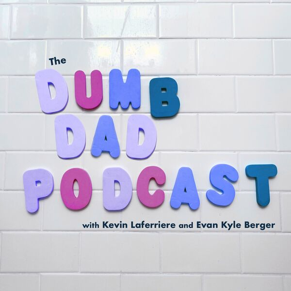 Dumb Dad Podcast Podcast Artwork Image