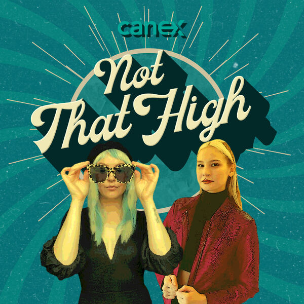 Not That High: The Canex Podcast Podcast Artwork Image