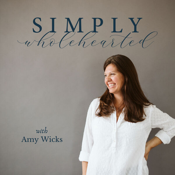 Simply Wholehearted Podcast Podcast Artwork Image