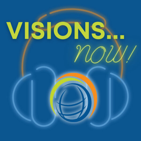 VISIONS... Now! Podcast Artwork Image