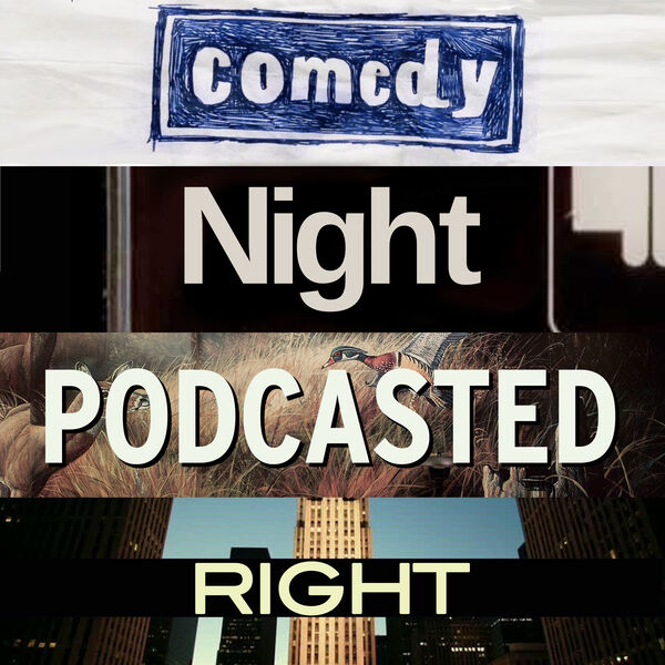 Comedy Night Podcasted Right Podcast Artwork Image