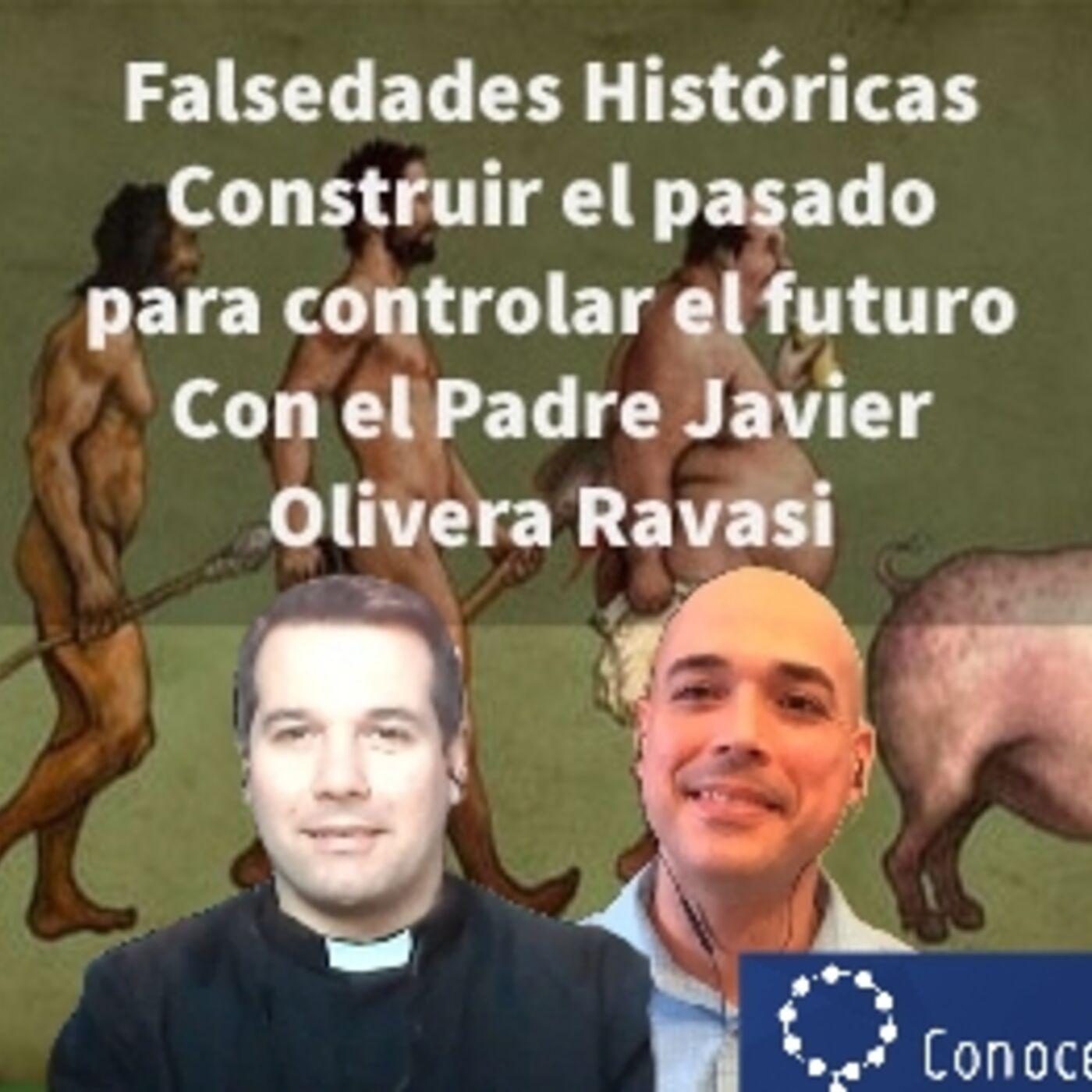 Episodio 260: 🤔 Falsedades Históricas 😨 Cambiar el pasado  Controlar el futuro ✝️con Padre Javier Olivera Ravasi