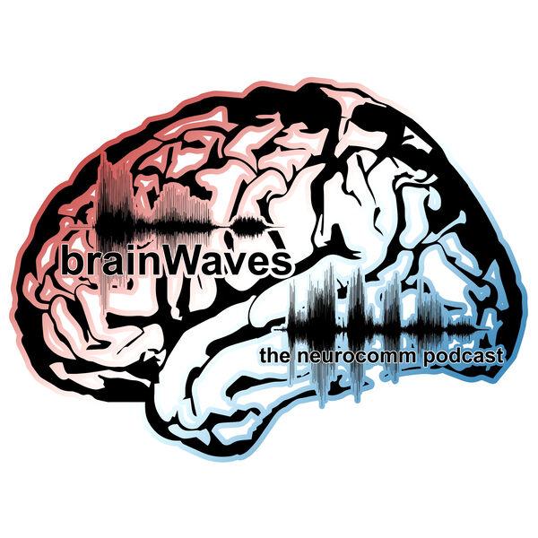 brainWaves: the neurocomm podcast Podcast Artwork Image