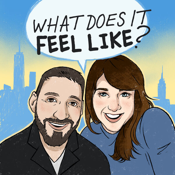 What Does It Feel Like Podcast Artwork Image