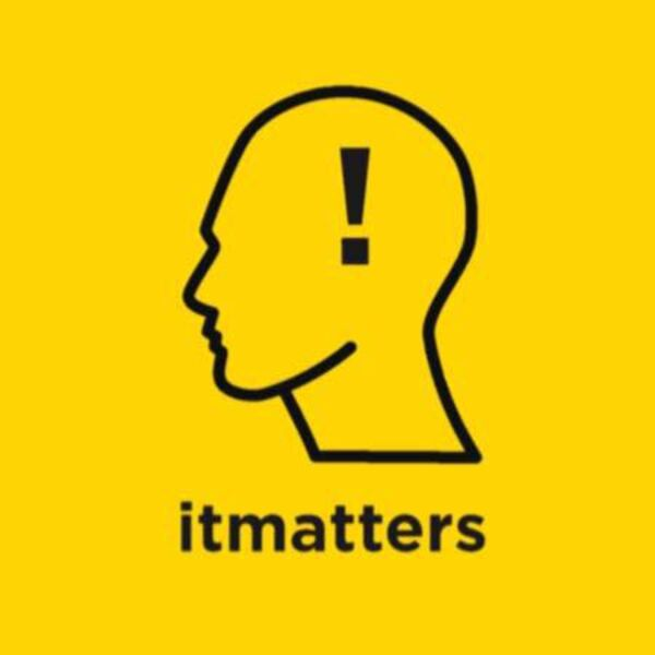 IT MATTERS's Podcast Podcast Artwork Image