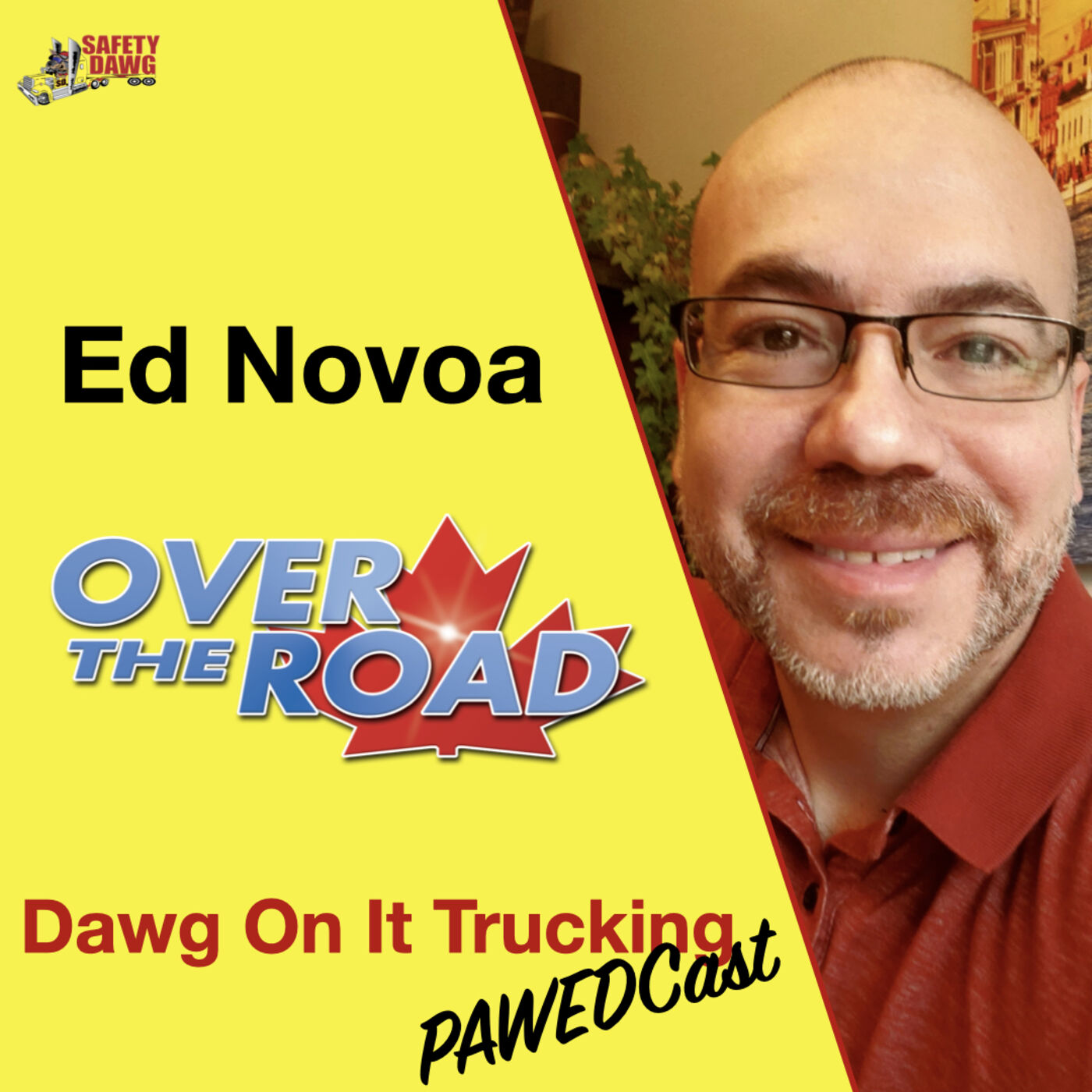 """Ed Novoa of Over The Road (OTR), on the """"The Dawg On-It Trucking Pawedcast"""" Episode #9"""