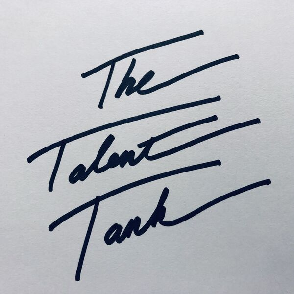 The Talent Tank Podcast Artwork Image