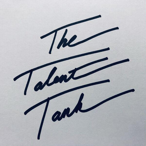 The Talent Tank Podcast Artwork Image