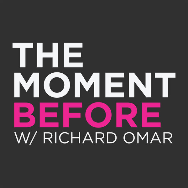 The Moment Before with Richard Omar Podcast Artwork Image